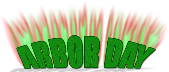 large and bright Arbor Day sign